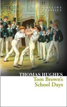 "TOM BROWN`S SCHOOL DAYS. ""Collins Classics"""
