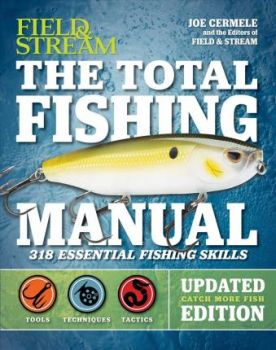 THE TOTAL FISHING MANUAL REVISED: 321 Essential Fishing Skills