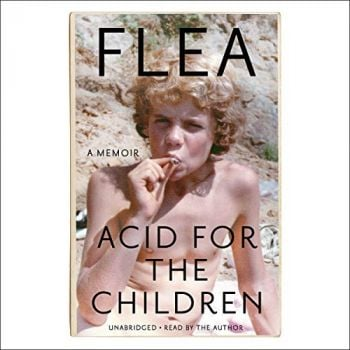 ACID FOR THE CHILDREN: The autobiography of Flea