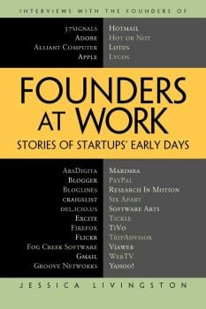 FOUNDERS AT WORK : Stories of Startups` Early Days