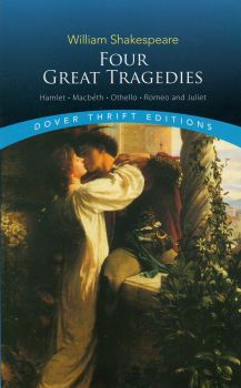 """FOUR GREAT TRAGEDIES: Hamlet, Macbeth, Othello, Romeo and Juliet. """"Dover Thrift Editions"""""""