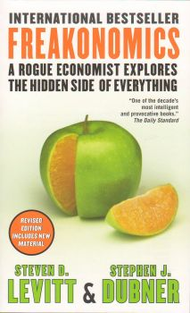 FREAKONOMICS: A Rogue Economist Explores The Hid