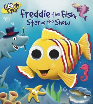 """FREDDIE THE FISH, STAR OF THE SHOW. """"Googly Eyes"""""""