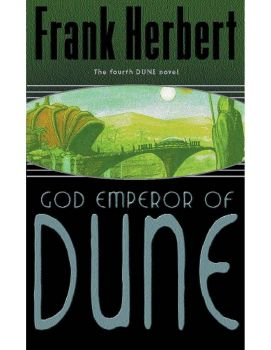 GOD EMPEROR OF DUNE : The Fourth Dune Novel