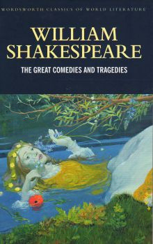 GREAT COMEDIES AND TRAGEDIES_THE. (Shakespeare W