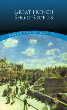 """GREAT FRENCH SHORT STORIES. """"Dover Thrift Editions"""""""
