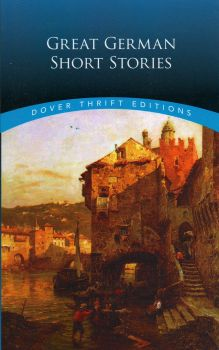 """GREAT GERMAN SHORT STORIES. """"Dover Thrift Editions"""""""