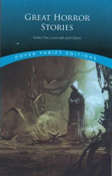 """GREAT HORROR STORIES: Tales by Stoker, Poe, Lovecraft and Others. """"Dover Thrift Editions"""""""