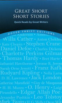 "GREAT SHORT SHORT STORIES: Quick Reads by Great Writers. ""Dover Thrift Editions"""