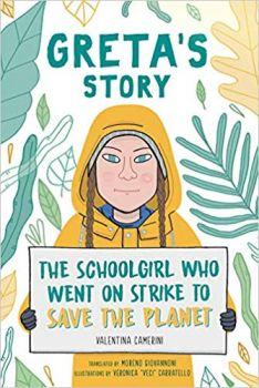 GRETA`S STORY: The Schoolgirl Who Went on Strike to Save the Planet
