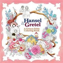 HANSEL & GRETEL: A Grimm Fable Coloring Book