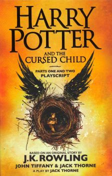 HARRY POTTER AND THE CURSED CHILD, Parts I & II, The Official Playscript of the Original West End Production