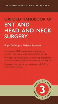OXFORD HANDBOOK OF ENT AND HEAD AND NECK SURGERY, 3rd Edition