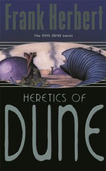 HERETICS OF DUNE : The Fifth Dune Novel