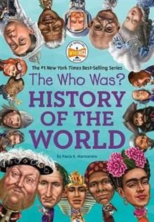 "HISTORY OF THE WORLD. ""The Who Was?"""