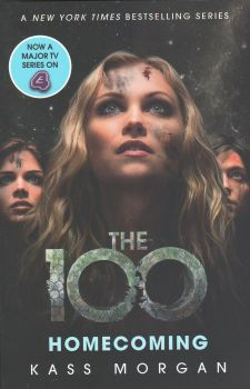 """HOMECOMING. """"The 100"""", Book 3"""