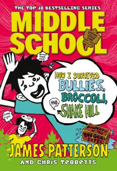 """HOW I SURVIVED BULLIES, BROCCOLI, AND SNAKE HILL. """"Middle School"""", Part 4"""