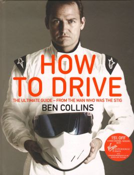 HOW TO DRIVE: The Ultimate Guide - From The Man Who Was The Stig