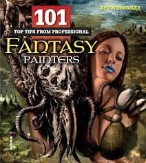 101 TOP TIPS FROM PROFESSIONAL FANTASY PAINTERS