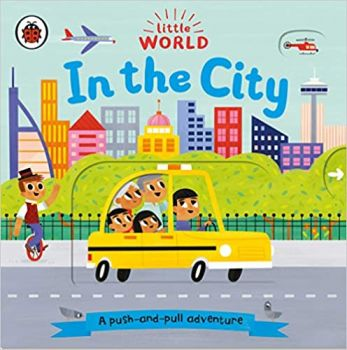 """IN THE CITY: A Push-and-Pull Adventure. """"Little World"""""""