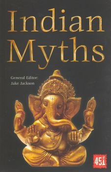 "INDIAN MYTHS. ""The World`s Greatest Myths and Legends"""