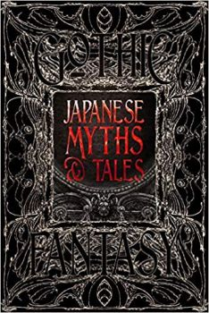 JAPANESE MYTHS & TALES: Epic Tales