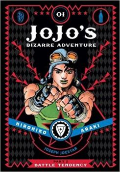 JOJO`S BIZARRE ADVENTURE: Part 2: Battle Tendency, Vol. 1