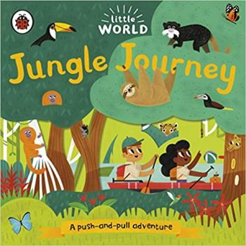 """JUNGLE JOURNEY: A Push-and-Pull Adventure. """"Little World"""""""