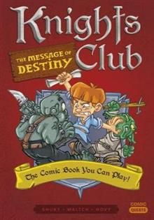 "KNIGHTS CLUB: The Message of Destiny. ""Comic Quests"""