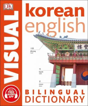 "KOREAN-ENGLISH BILINGUAL VISUAL DICTIONARY. ""DK Bilingual Dictionaries"""