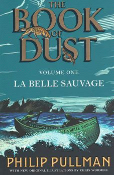 "LA BELLE SAUVAGE. ""The Book of Dust"", Volume 1"