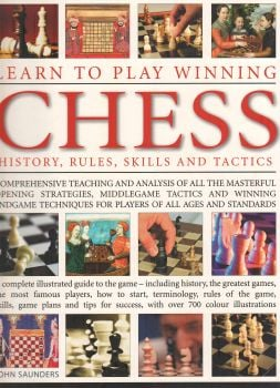 LEARN TO PLAY WINNING CHESS: History, Rules, Skills & Tactics
