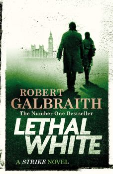 "LETHAL WHITE. ""Cormoran Strike"", Book 4"