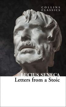 "LETTERS FROM A STOIC. ""Collins Classics"""