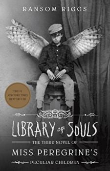 "LIBRARY OF SOULS. ""Miss Peregrine`s Peculiar Children"", Novel 3"
