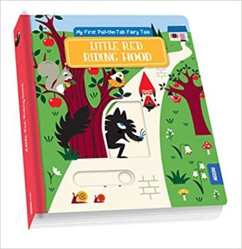 "LITTLE RED RIDING HOOD. ""My First Pull-the-Tab Fairy Tale"""