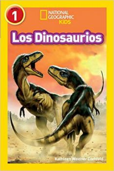 "LOS DINOSAURIOS. ""National Geographic Readers"", Nivel 1"
