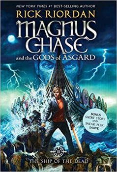 MAGNUS CHASE AND THE SHIP OF THE DEAD, Book 3
