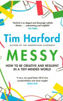 MESSY: How to Be Creative and Resilient in a Tidy-Minded World