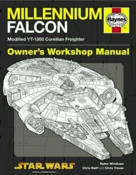 MILLENNIUM FALCON OWNER`S WORKSHOP MANUAL: Modified YT-1300 Corellian Freighter