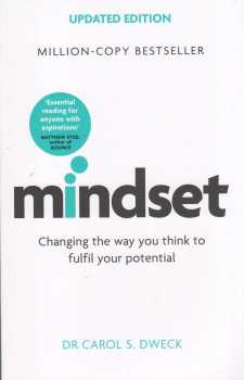 MINDSET: Changing The Way You think To Fulfil Your Potential