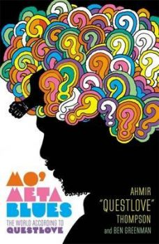 MO` META BLUES: The World According to Questlove