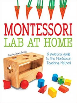 MONTESSORI LAB AT HOME: A Practical Guide about Montessori Teaching Method