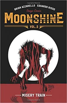 MOONSHINE: Misery Train, Volume 2