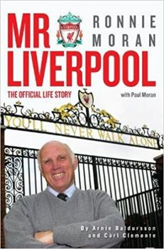 MR LIVERPOOL: Ronnie Moran. The Official Life Story