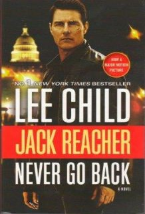 "NEVER GO BACK. ""Jack Reacher"", Book 18"