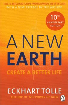 NEW EARTH_A: Create a Better Life. (Eckhart Toll