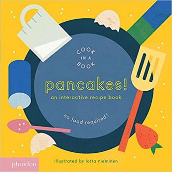 PANCAKES!: An Interactive Recipe Book