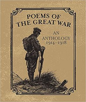 POEMS OF THE GREAT WAR: An Anthology 1914-1918
