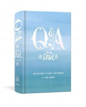 Q AND A A DAY FOR THE SOUL : 365 Questions, 5 Years, 1,825 Answers